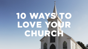 10 Ways To Love Your Church